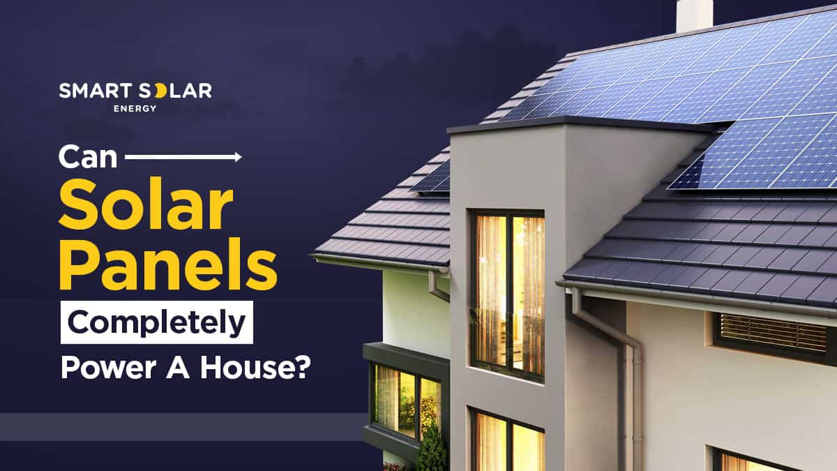 can solar panels completely power a house?