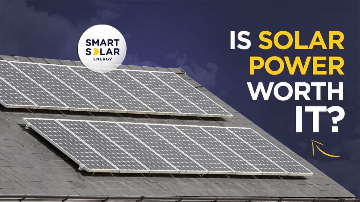 Is Solar Power Really Worth It?