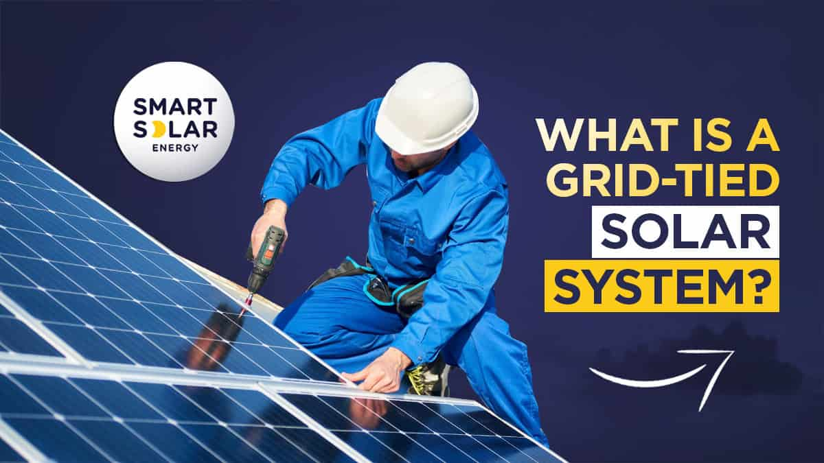 What Is A Grid Tied Solar System