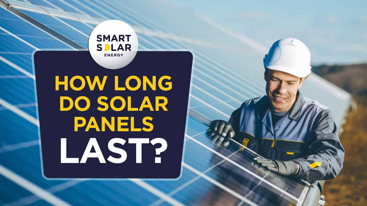How Long Do Solar Panels typically Last