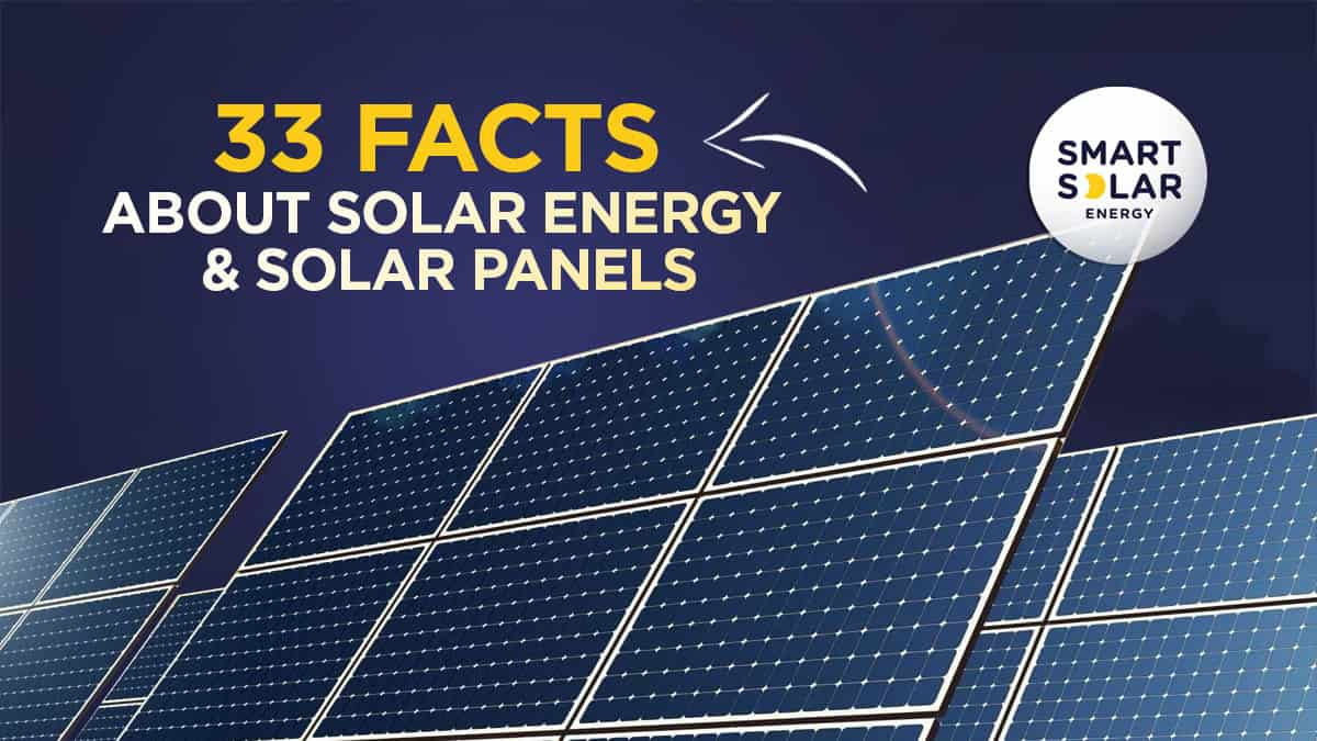 33 facts about solar energy and solar panels