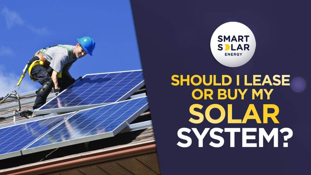 Should I lease Or Buy My Solar System