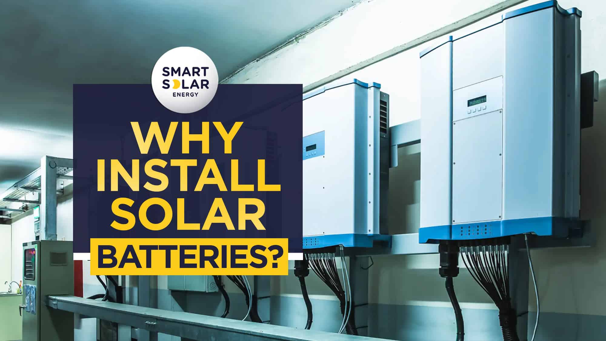 Why Install Solar Batteries