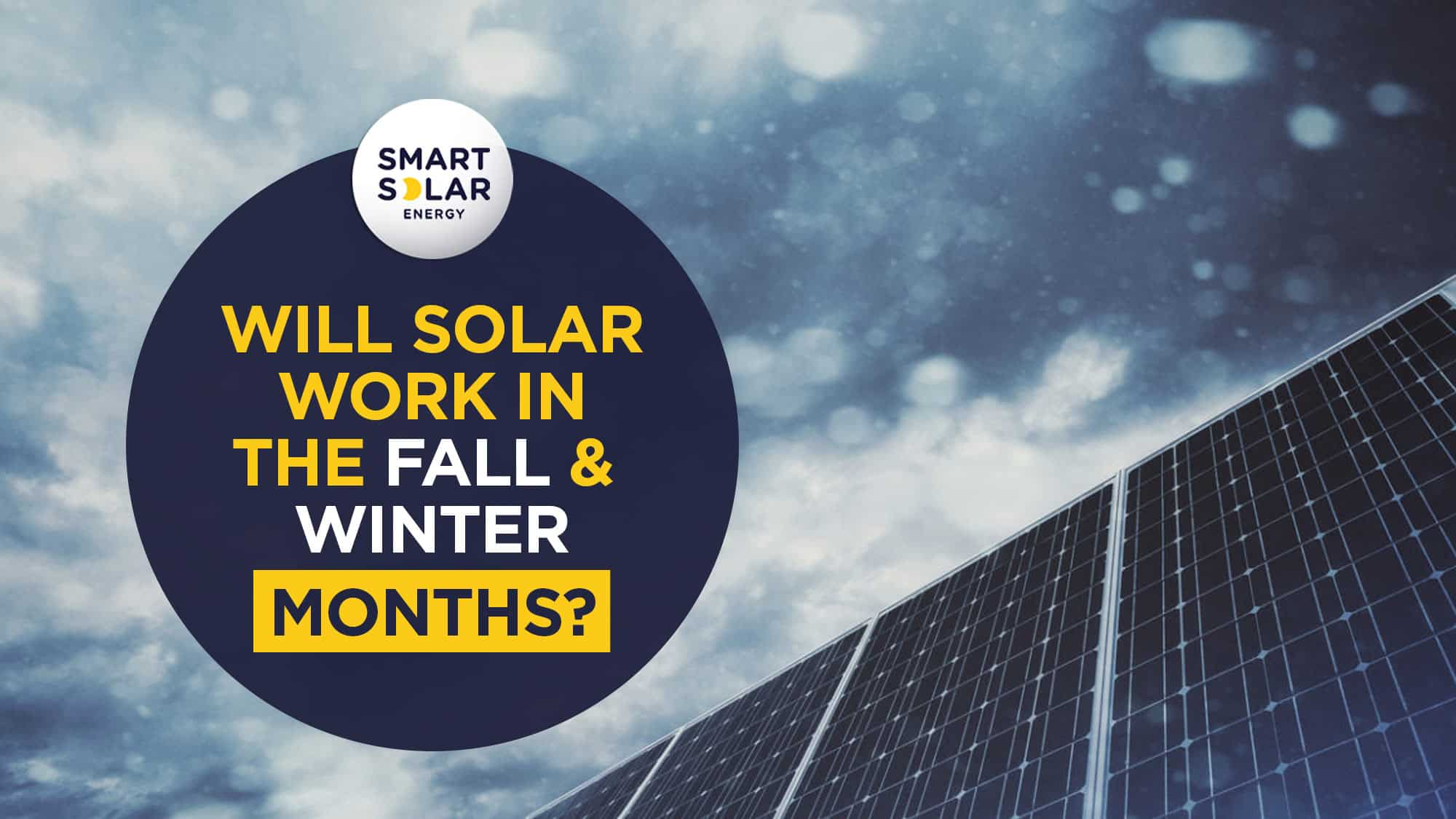 Will solar work in the fall & winter months?